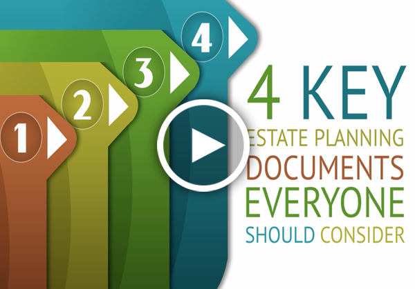 4 Key Estate Planning Documents Everyone Should Consider