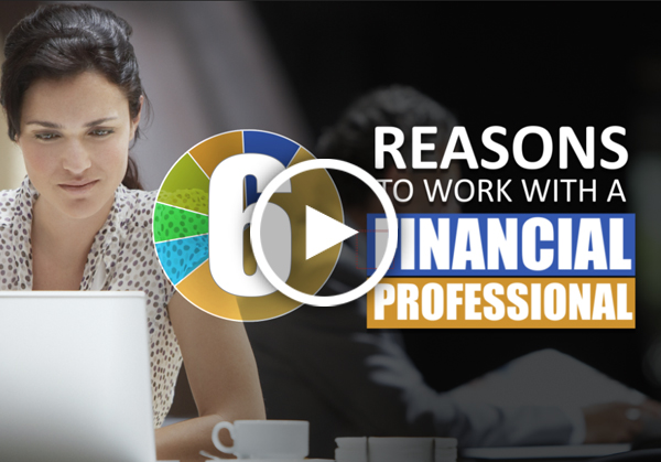 Six Reasons to Work with a Financial Professional