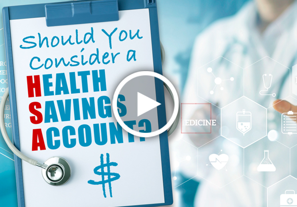 Should You Consider a Health Savings Account?
