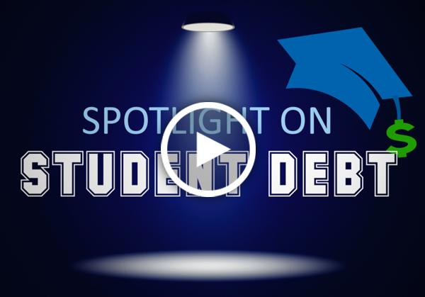 Spotlight on Student Debt